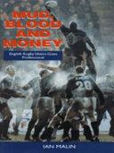 Mud, Blood and Money