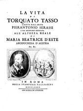 La vita di Torquato Tasso scritta dall'abate Pierantonio Serassi ..