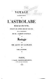 Voyage de decouvertes de l'Astrolabe exécutée par order du roi pendant les années 1826-1827-1828-1829, sous le commandement de M. J. Dumont d'Urville: Zoologie, Volume4