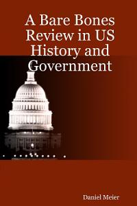 A Bare Bones Review in US History and Government
