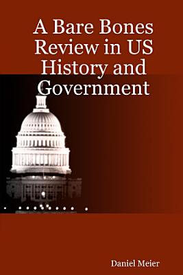 A Bare Bones Review in US History and Government PDF