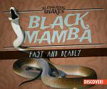 Black Mamba: Fast and Deadly