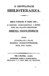 O obowiazkach bibliotekarza. (Von den Pflichten eines Bibliothekars.) (pol.)-Lemberg, Jos. Schnayder 1829