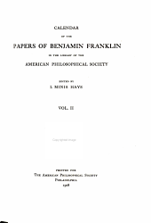 The Record of the Celebration of the Two Hundredth Anniversary of the Birth of Benjamin Franklin: Under the Auspices of the American Philosophical Society, Held at Philadelphia for Promoting Useful Knowledge, April the Seventeenth to April the Twentieth, A.D. Nineteen Hundred and Six, Volume 3