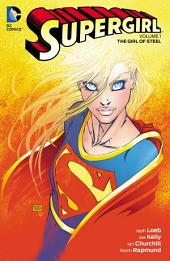 Supergirl Vol. 1: The Girl of Steel: Volume 1