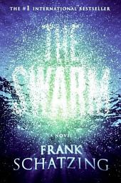 The Swarm: A Novel