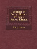 Journal of Emily Shore - Primary Source Edition