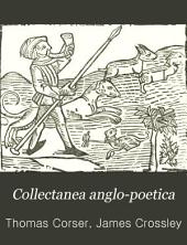 Collectanea anglo-poetica: or, A bibliographical and descriptive catalogue of a portion of a collection of early English poetry, with occasional extracts and remarks biographical and critical, Volume 55