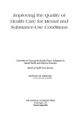 Improving the Quality of Health Care for Mental and Substance Use Conditions