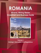 Romania Mineral & Mining Sector Investment and Business Guide