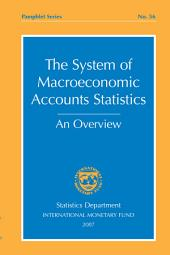 The System of Macroeconomic Accounts Statistics: An Overview
