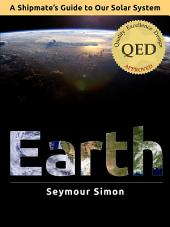Earth: A Shipmate's Guide to Our Solar System