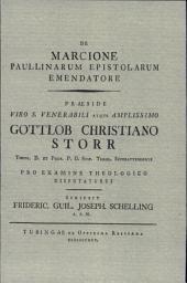 De Marcione Paullinarum Epistolarum Emendatore: Tubingae 1795. Reprint