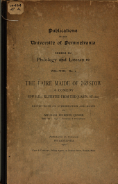 The Faire Maide of Bristow: A Comedy Now First Reprinted from the Quarto of 1605