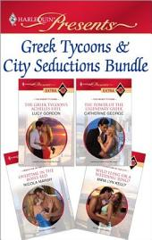 Greek Tycoons & City Seductions Bundle: The Greek Tycoon's Achilles Heel\The Power of the Legendary Greek\Overtime in the Boss's Bed\Wild Fling or a Wedding Ring?