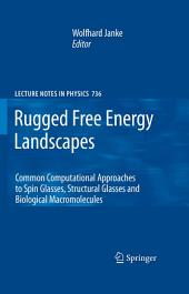 Rugged Free Energy Landscapes: Common Computational Approaches to Spin Glasses, Structural Glasses and Biological Macromolecules