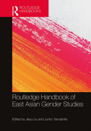Routledge Handbook of East Asian Gender Studies PDF