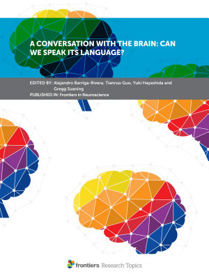A Conversation With the Brain: Can We Speak Its Language?