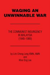 Waging an Unwinnable War: The Communist Insurgency in Malaysia (19481989)