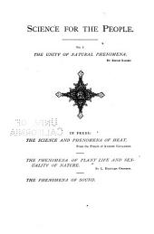 The Unity of Natural Phenomena: A Popular Introduction to the Study of the Forces of Nature