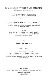 Works of the English Puritan Divines: Baxter Making Light of Christ and Salvation ... A Call to the Unconverted ... The Last Work of a Believer ... Of the Shedding of God's Love ..