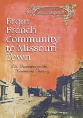 From French Community to Missouri Town: Ste. Genevieve in the Nineteenth Century