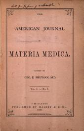 The American Journal of Materia Medica: Volume 1