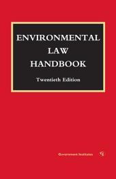 Environmental Law Handbook: Edition 20