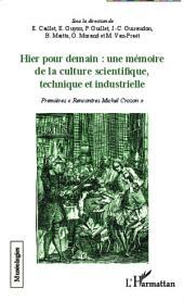 """Hier pour demain : une mémoire de la culture scientifique, technique et industrielle: Premières """"Rencontres Michel Crozon"""""""