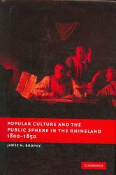 Popular Culture And The Public Sphere In The Rhineland 1800 1850 Book PDF