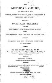 The Medical Guide ... Being a Practical Treatise on ... Diseases Incident to the Human Frame ... Seventh Edition, Considerably Enlarged and Improved