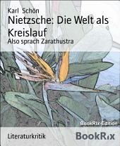 Nietzsche: Die Welt als Kreislauf: Also sprach Zarathustra