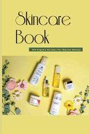 Skincare Book  100 Organic Recipes For Natural Beauty PDF
