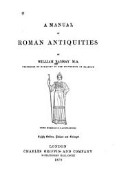 A Manual of Roman Antiquities