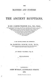 The Manners and Customs of the Ancient Egyptians: Volume 2