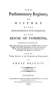 The Parliamentary Register: Or, History of the Proceedings and Debates of the House of Commons, Volume 6