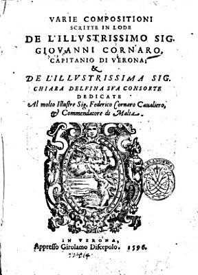Varie compositioni scritte in lode de l illustrissimo sig  Giouanni Cornaro      de l illustrissima sig  Chiara Delfina sua consorte    PDF