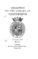 Catalogue of the Library at Chatsworth ...: M-S
