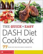 The Quick & Easy DASH Diet Cookbook: 77 DASH Diet Recipes Made in Minutes