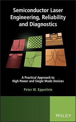 Semiconductor Laser Engineering, Reliability and Diagnostics