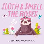 Sloth and Smell the Roses (A Hello!Lucky Book)