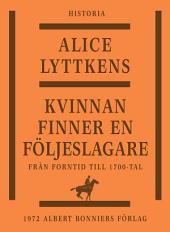 Kvinnan finner en följeslagare: Den svenska kvinnans historia från forntid till 1700-tal