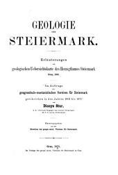 Geologie der Steiermark: Erläuterungen zur geologischen uebersichtskarte des herzogthumes Steiermark, Graz, 1865. Im auftrage des Geognostisch-montanistischen vereines für Steiermark geschrieben in den jahren 1866 bis 1871