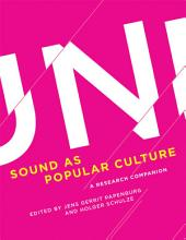 Sound as Popular Culture: A Research Companion