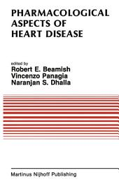 Pharmacological Aspects of Heart Disease: Proceedings of an International Symposium on Heart Metabolism in Health and Disease and the Third Annual Cardiology Symposium of the University of Manitoba, July 8–11, 1986, Winnipeg, Canada