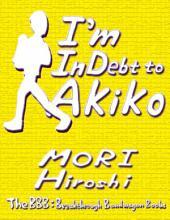 I'm In Debt to Akiko