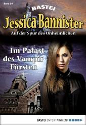 Jessica Bannister - Folge 024: Im Palast des Vampir-Fürsten