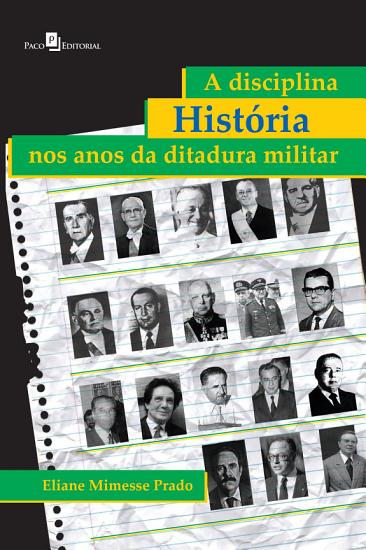 A disciplina Hist  ria nos anos da ditadura militar PDF