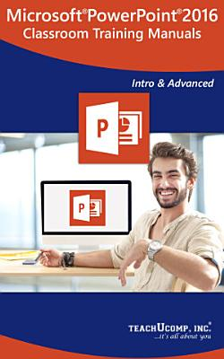 Microsoft PowerPoint 2016 Training Manual Classroom in a Book PDF