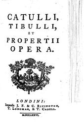 Catulli, Tibulli, et Propertii opera. [With the dedicatory epistle of M. Maittaire.]
